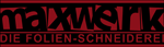 MAXWERK DIE FOLIEN-SCHNEIDEREI